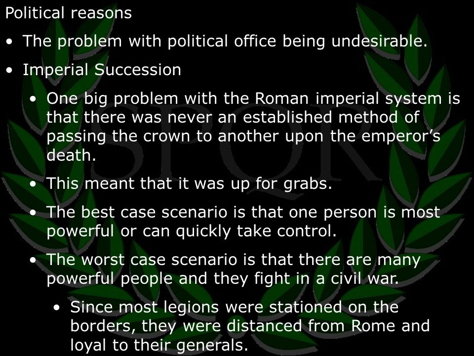 Political reasons The problem with political office being undesirable.
