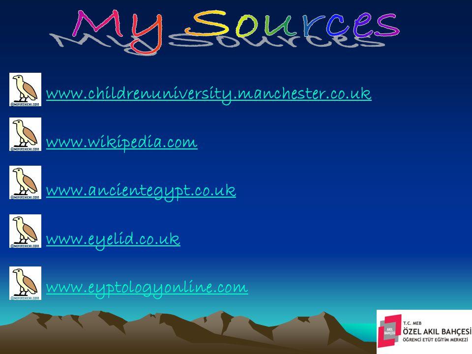 www.childrenuniversity.manchester.co.uk www.wikipedia.com www.ancientegypt.co.uk www.eyelid.co.uk www.eyptologyonline.com