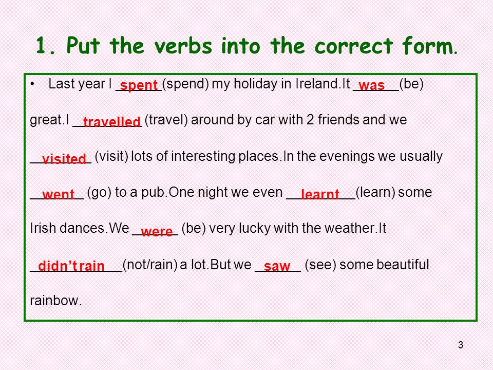 3 1.Put the verbs into the correct form.