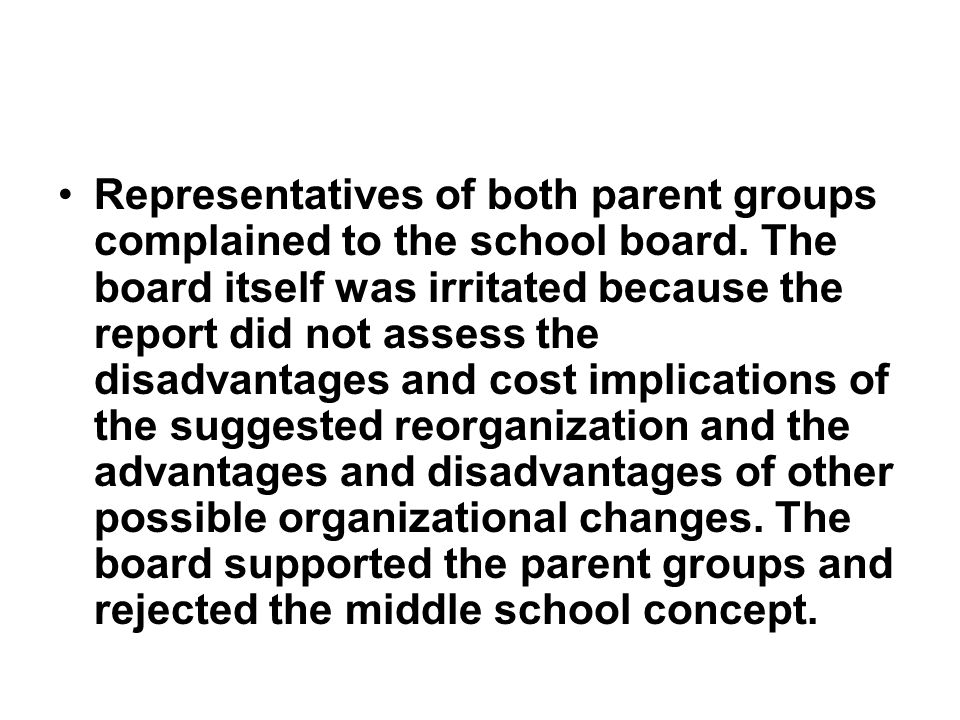 Representatives of both parent groups complained to the school board.