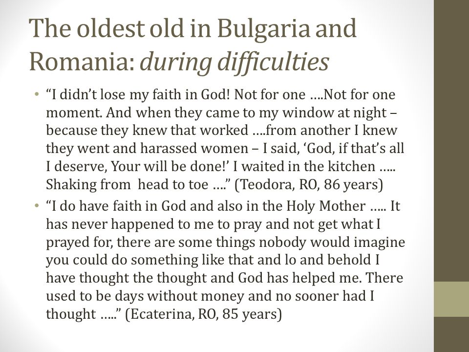 The oldest old in Bulgaria and Romania: during difficulties I didn't lose my faith in God.