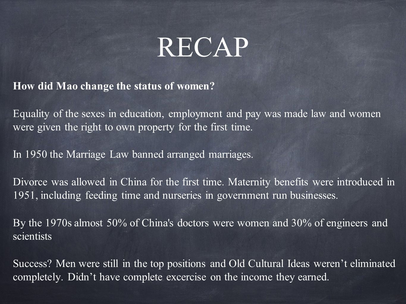 RECAP How did Mao change the status of women.