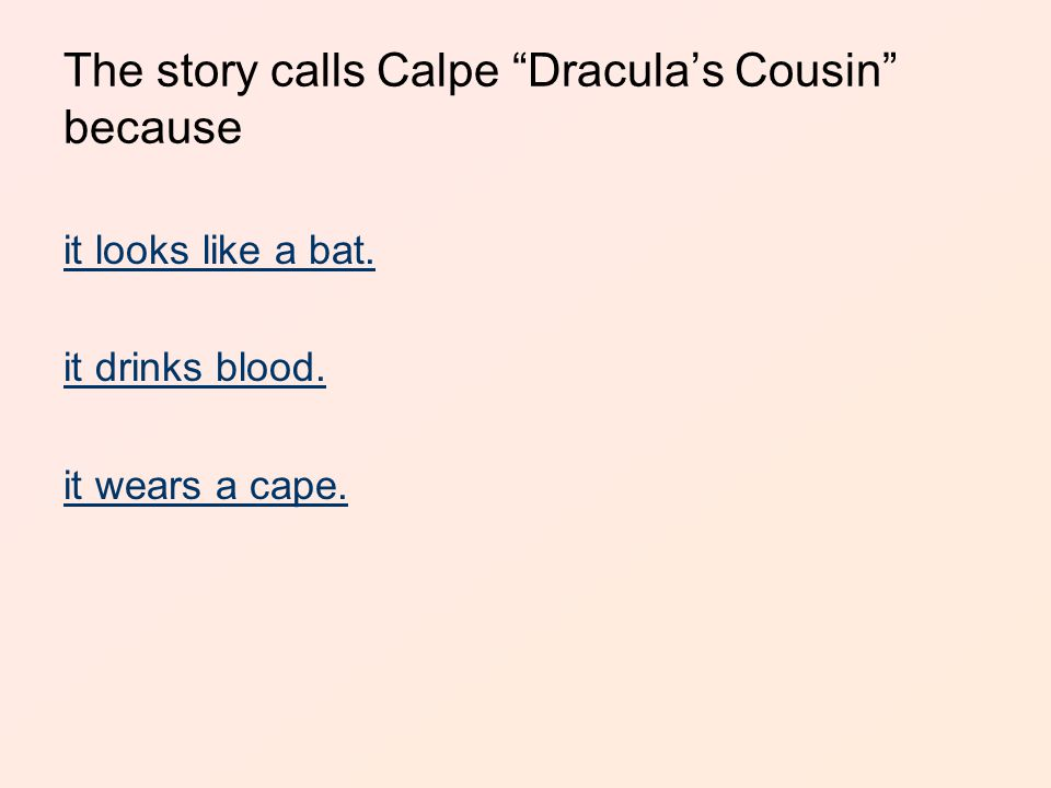 The story calls Calpe Dracula's Cousin because it looks like a bat.