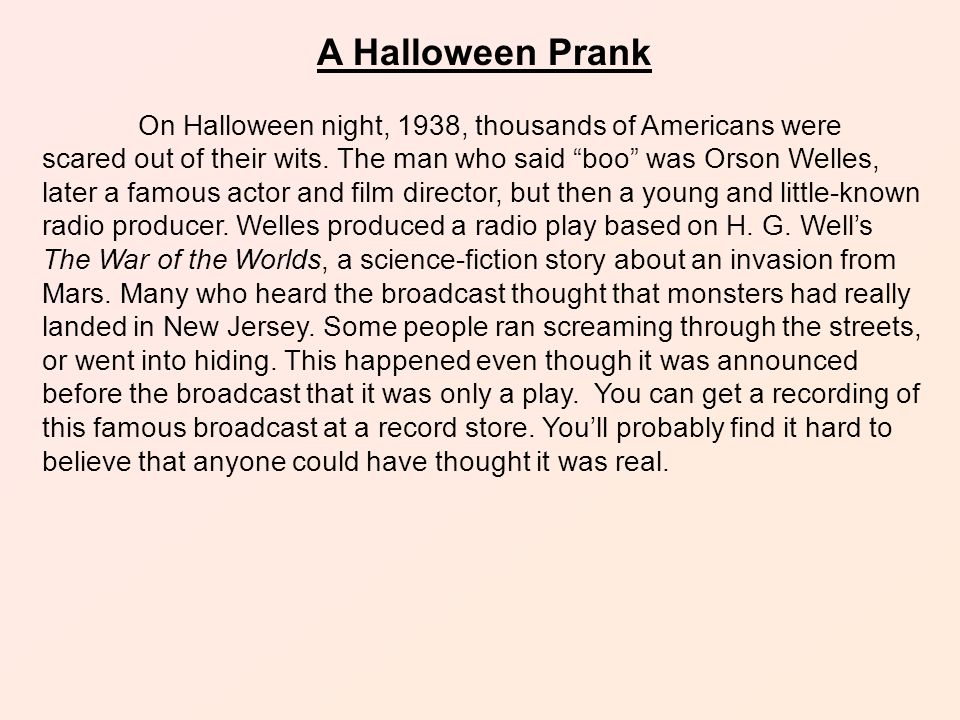A Halloween Prank On Halloween night, 1938, thousands of Americans were scared out of their wits.