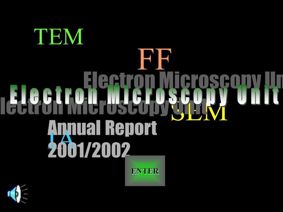 TEM SEM IA FF Annual Report 2001/2002 ENTER Electron Microscopy Unit