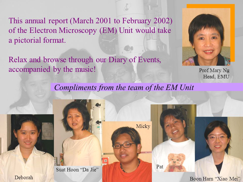 This annual report (March 2001 to February 2002) of the Electron Microscopy (EM) Unit would take a pictorial format.