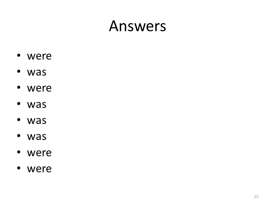 Answers were was were was were 25