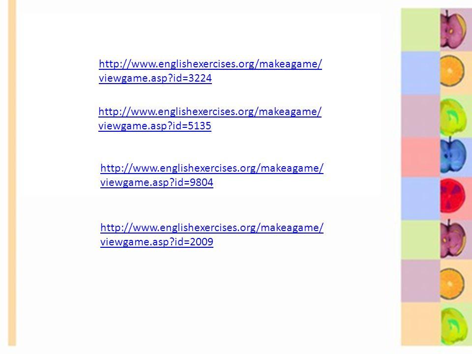 http://www.englishexercises.org/makeagame/ viewgame.asp?id=5135 http://www.englishexercises.org/makeagame/ viewgame.asp?id=9804 http://www.englishexer
