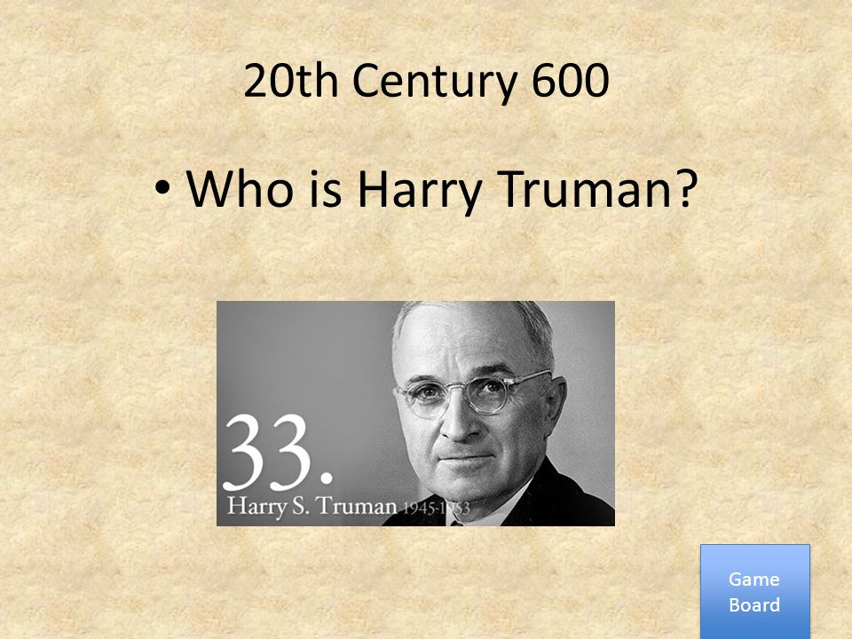 20th Century 600 Who is Harry Truman? Game Board Game Board