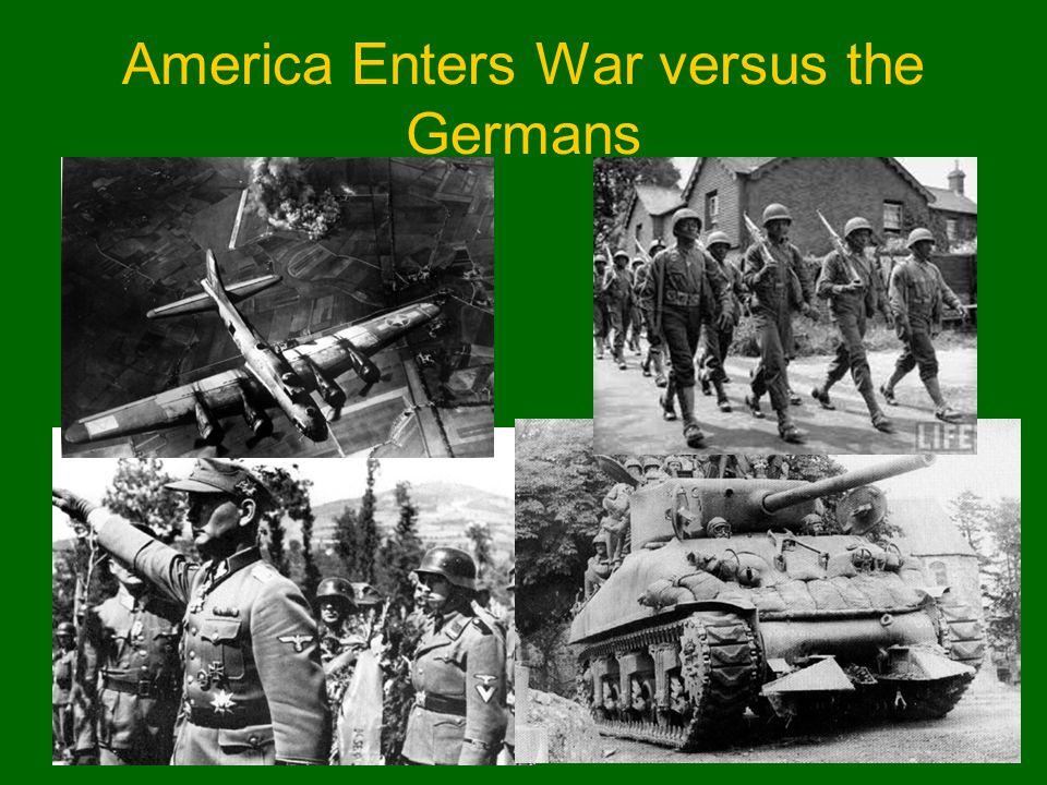 America Enters War versus the Germans