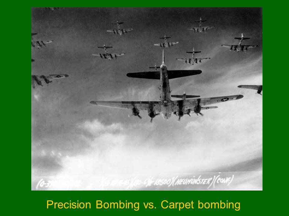 Precision Bombing vs. Carpet bombing