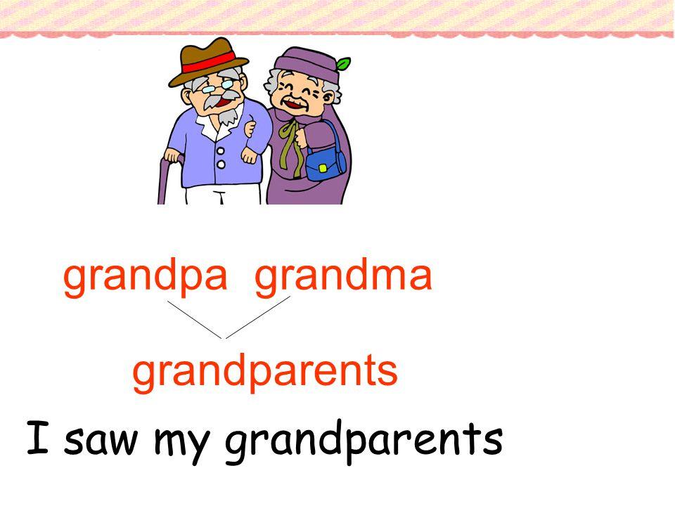 grandpagrandma grandparents I saw my grandparents
