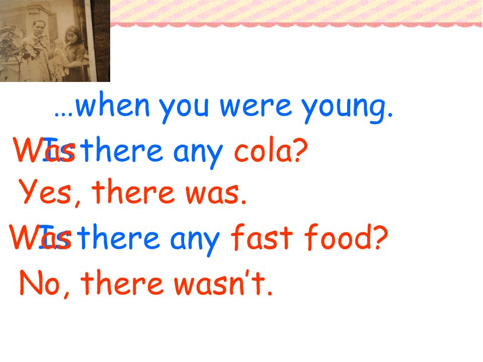 Isthere any cola Was Yes, there was. Is there any fast food.