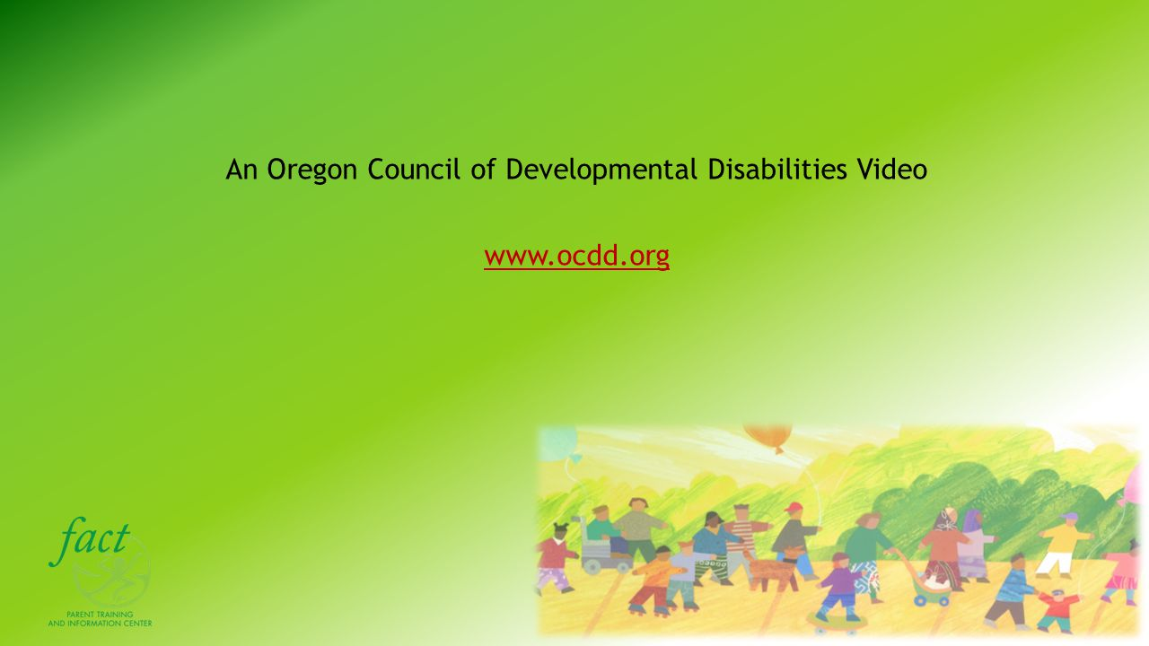 An Oregon Council of Developmental Disabilities Video www.ocdd.org