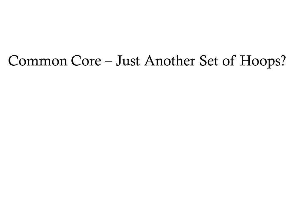 Common Core – Just Another Set of Hoops