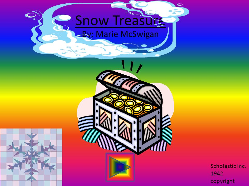 Snow Treasure By: Marie McSwigan Scholastic Inc. 1942 copyright