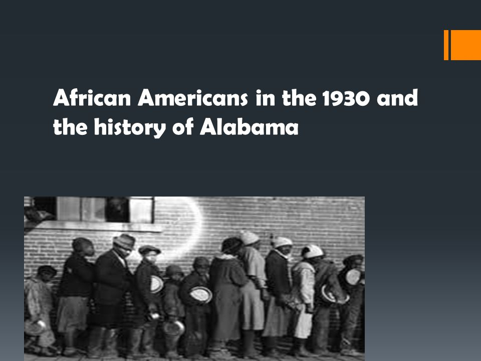 African Americans in the 1930 and the history of Alabama