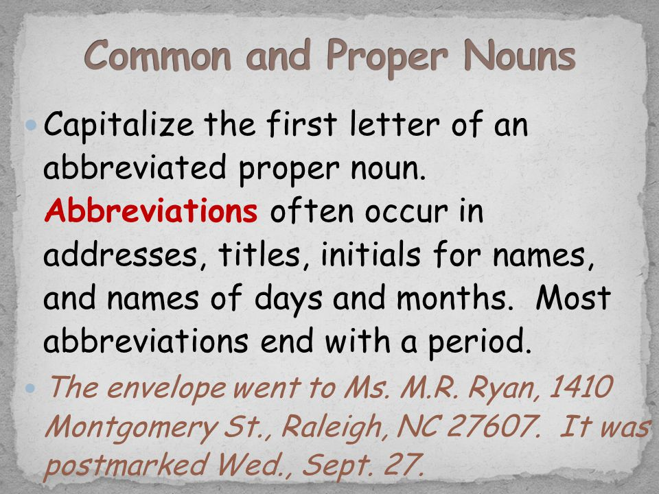 Capitalize the first letter of an abbreviated proper noun.