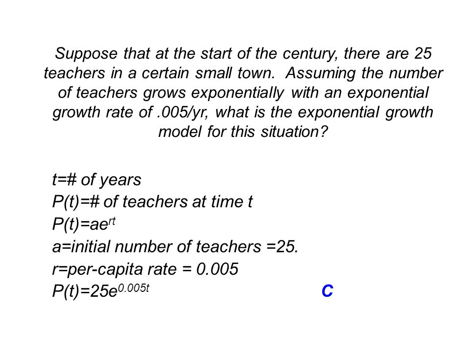 Suppose that at the start of the century, there are 25 teachers in a certain small town.