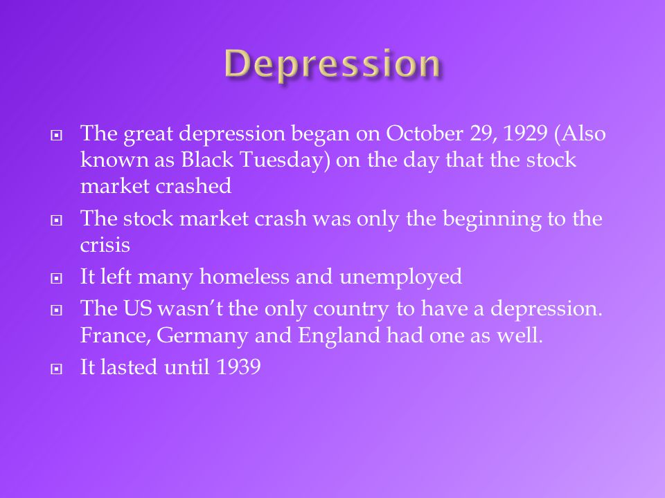  The great depression began on October 29, 1929 (Also known as Black Tuesday) on the day that the stock market crashed  The stock market crash was only the beginning to the crisis  It left many homeless and unemployed  The US wasn't the only country to have a depression.