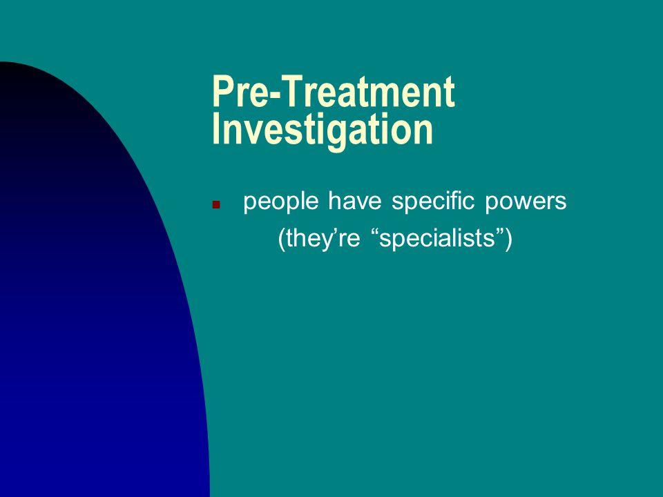 Pre-Treatment Investigation