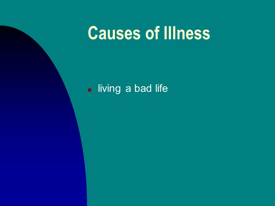 Causes of Illness n disease = universal n illness = culturally specific