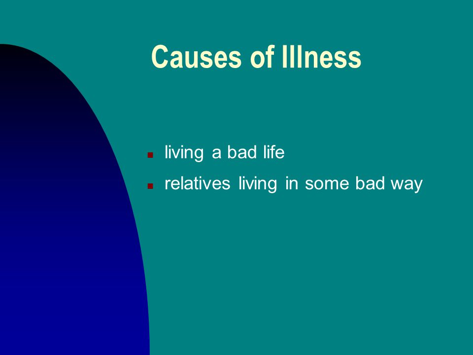 Causes of Illness n living a bad life