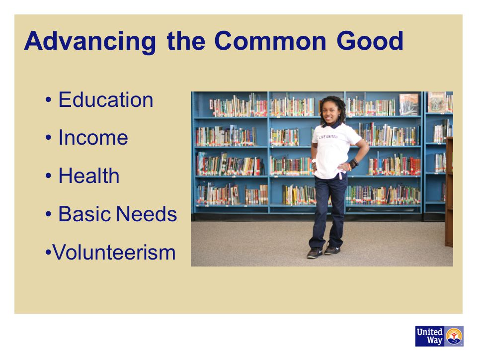 Advancing the Common Good Education Income Health Basic Needs Volunteerism