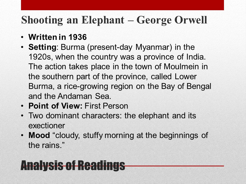 george orwell shooting an elephant essay analysis Find the quotes you need in george orwell's shooting an elephant from the creators of sparknotes shooting an elephant quotes from litcharts analysis.