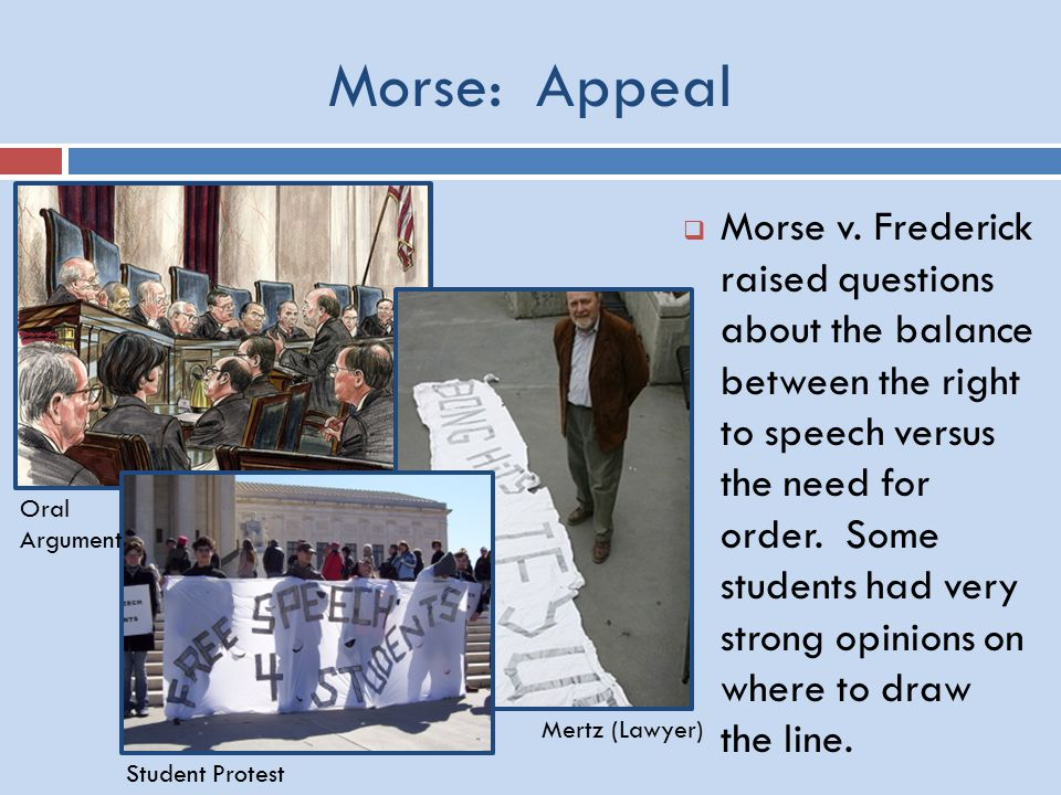 Morse: Appeal Oral Argument Student Protest Mertz (Lawyer)  Morse v.