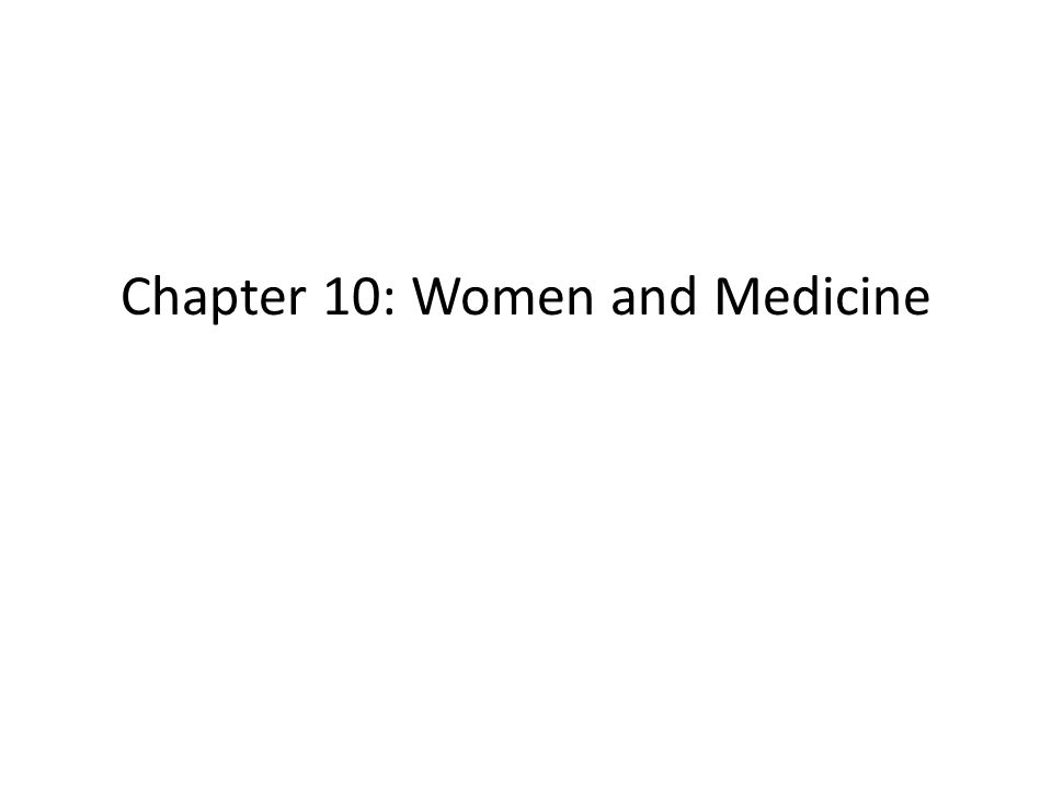 Chapter 10: Women and Medicine