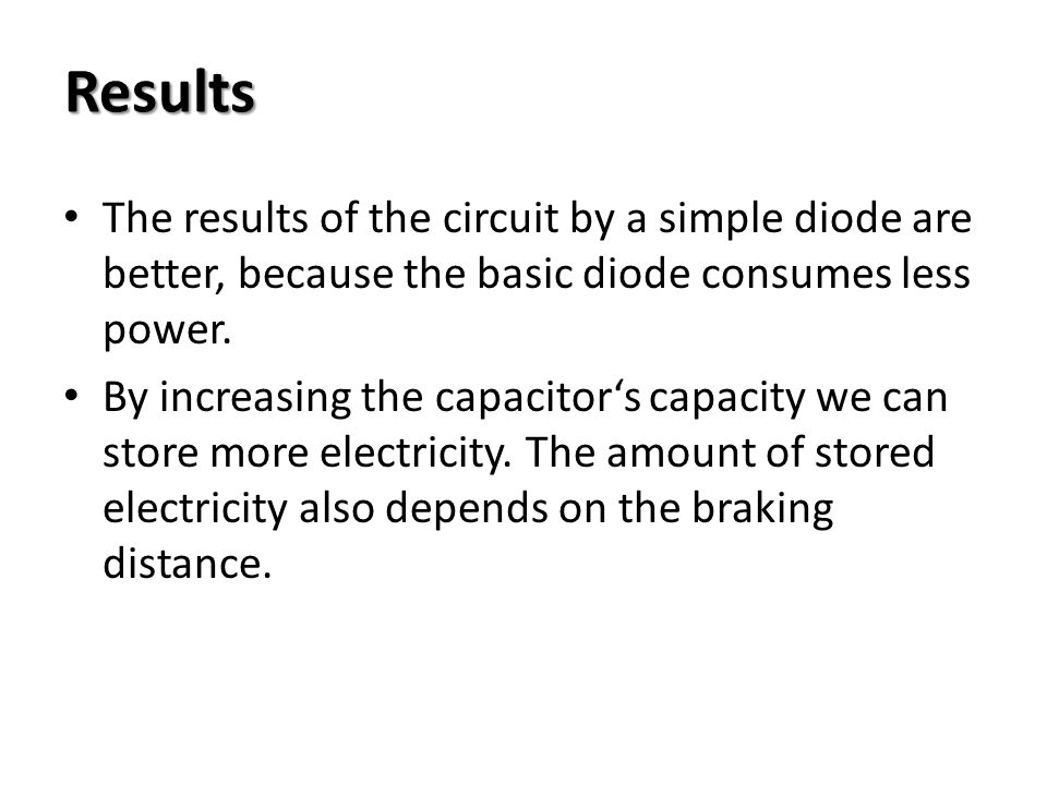 The results of the circuit by a simple diode are better, because the basic diode consumes less power.