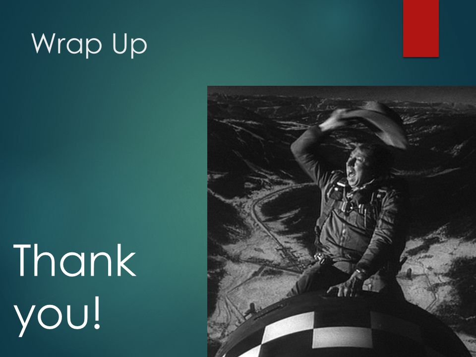 Wrap Up Thank you!