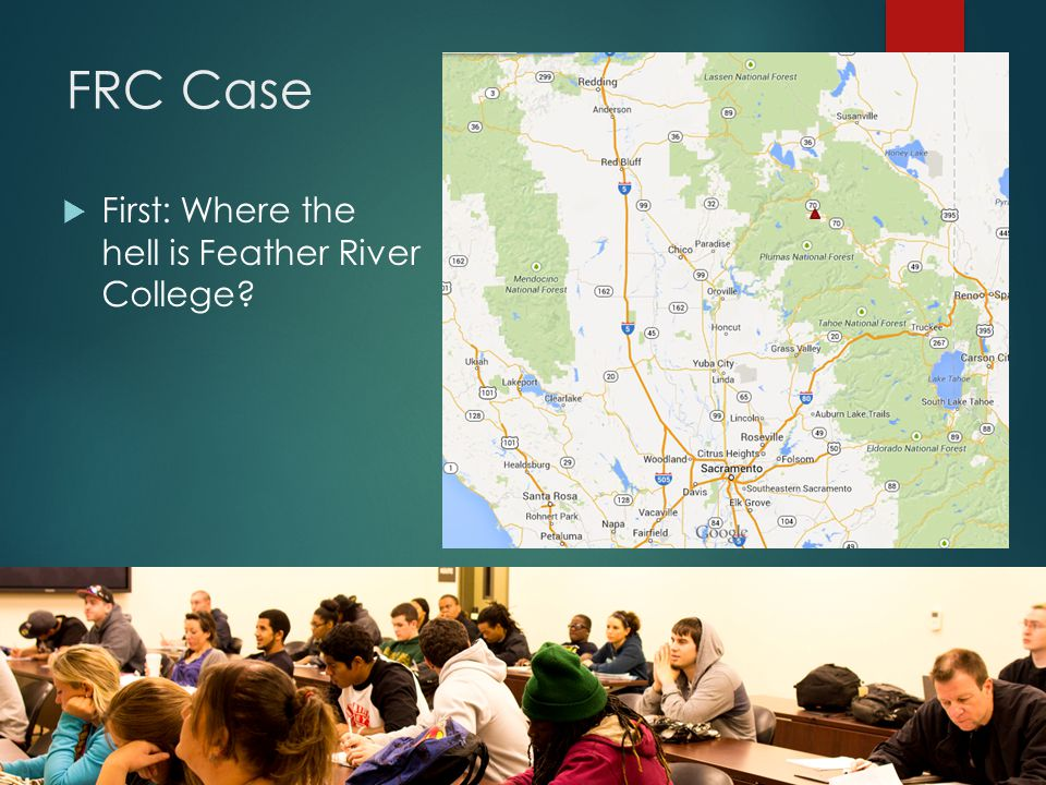 FRC Case  First: Where the hell is Feather River College