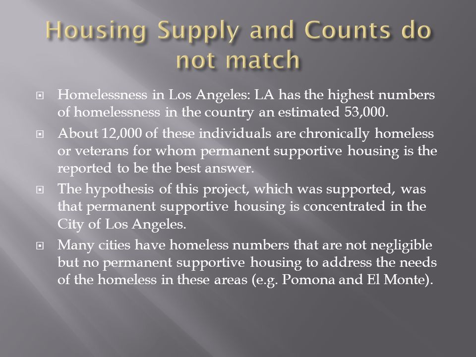  Homelessness in Los Angeles: LA has the highest numbers of homelessness in the country an estimated 53,000.