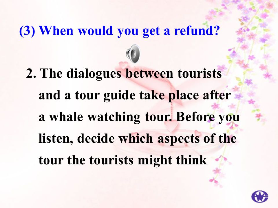 (3) When would you get a refund. 2.