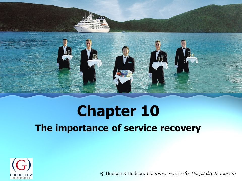 The importance of service recovery Chapter 10 © Hudson & Hudson.