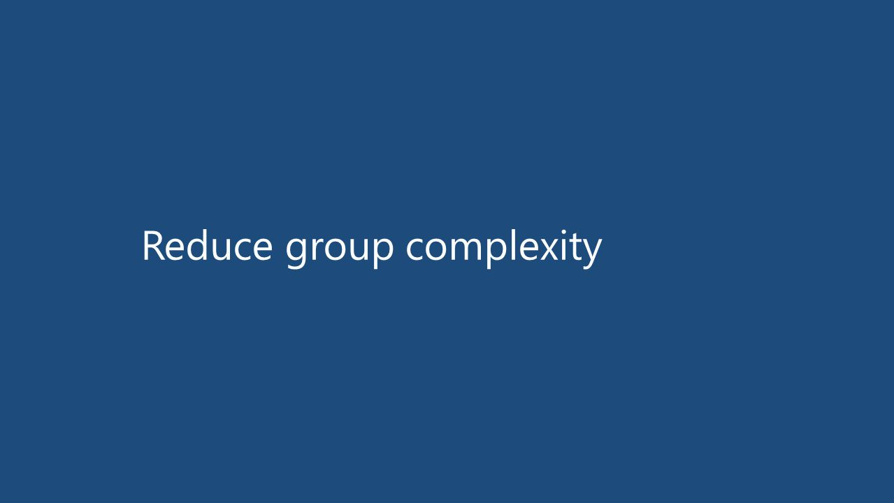 Reduce group complexity