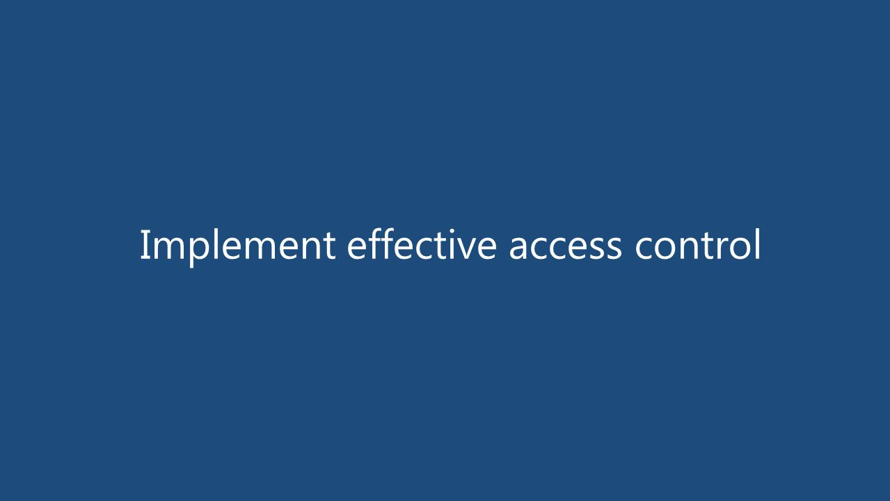 Implement effective access control