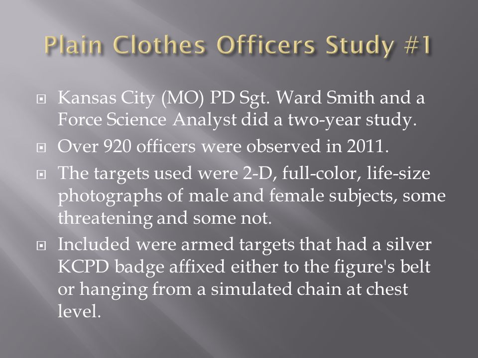  Kansas City (MO) PD Sgt. Ward Smith and a Force Science Analyst did a two-year study.