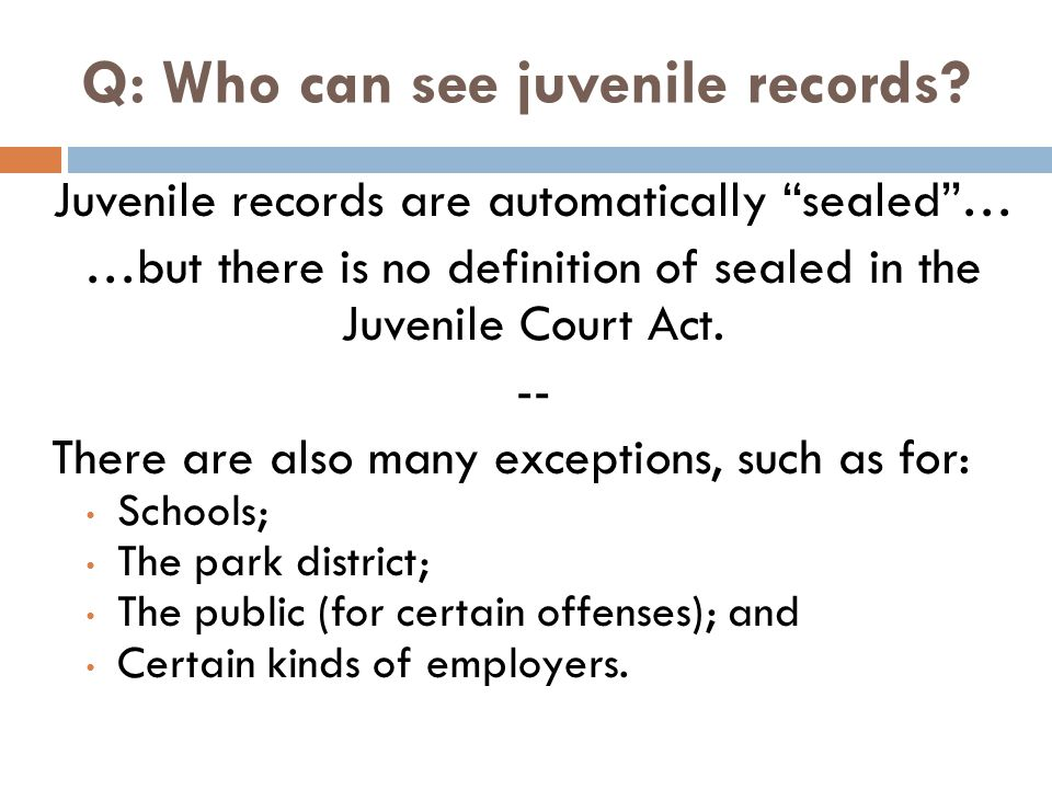 Q: Who can see juvenile records.