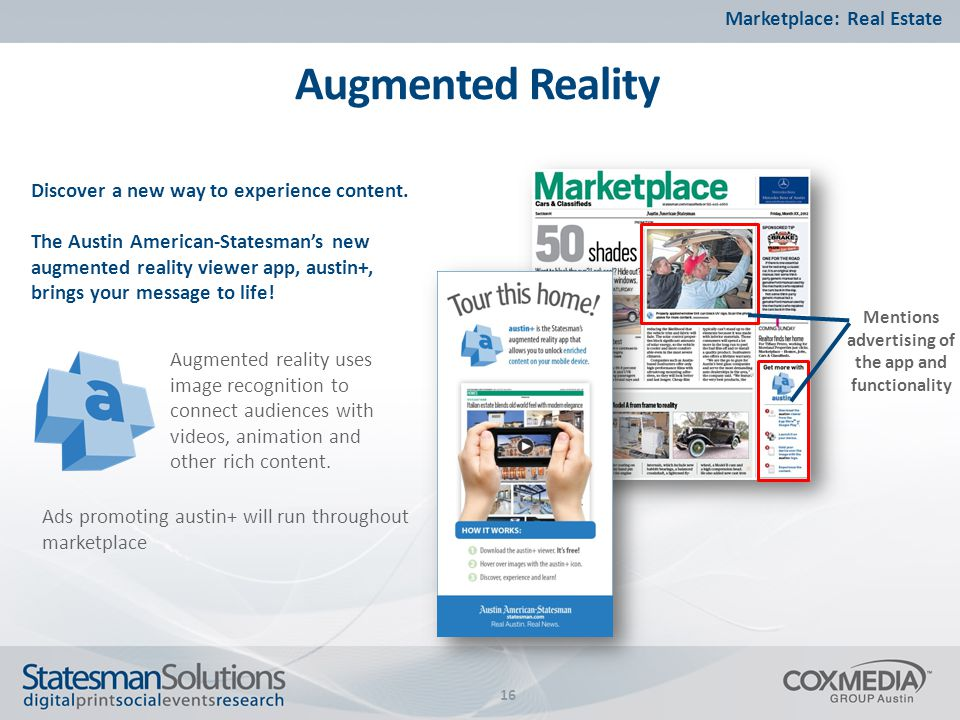 Augmented Reality 16 Discover a new way to experience content.