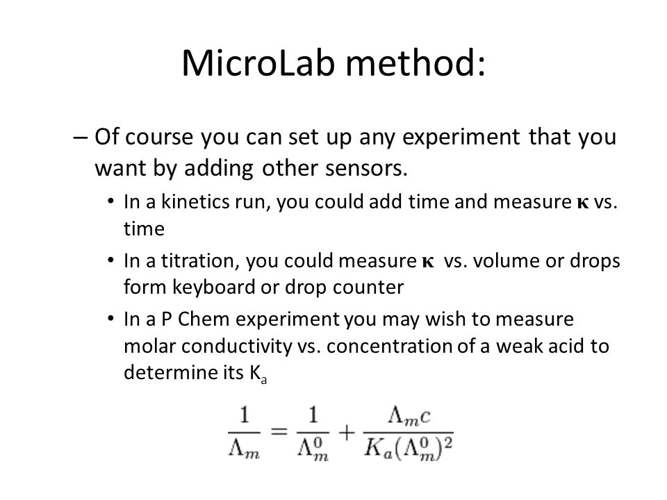 MicroLab method: – Of course you can set up any experiment that you want by adding other sensors.
