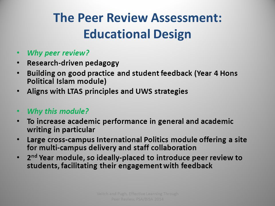 The Peer Review Assessment: Educational Design Why peer review.