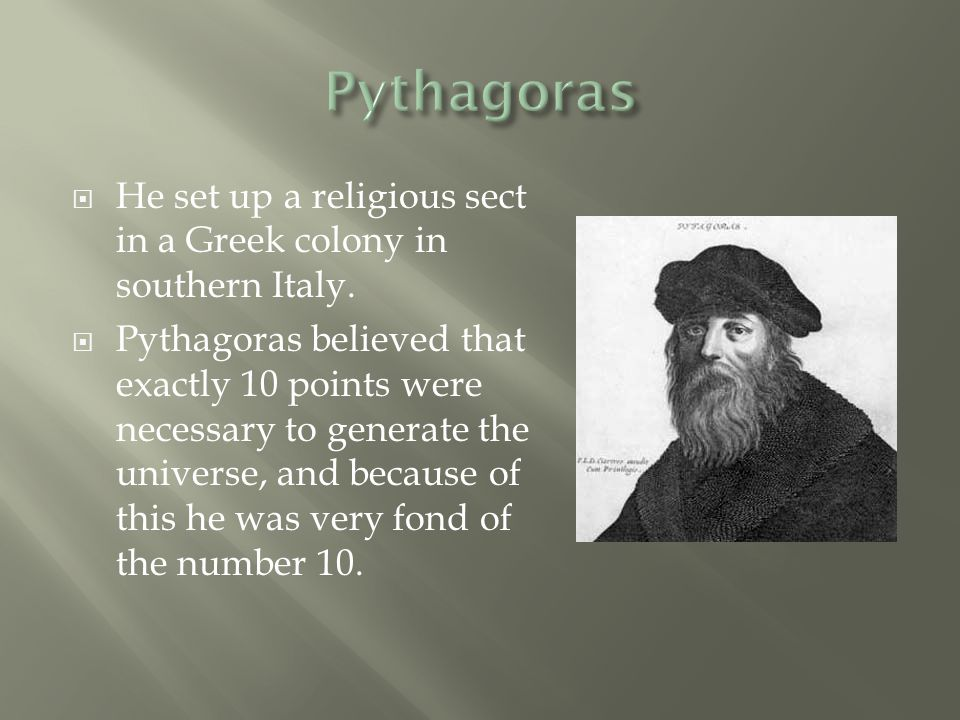  He set up a religious sect in a Greek colony in southern Italy.