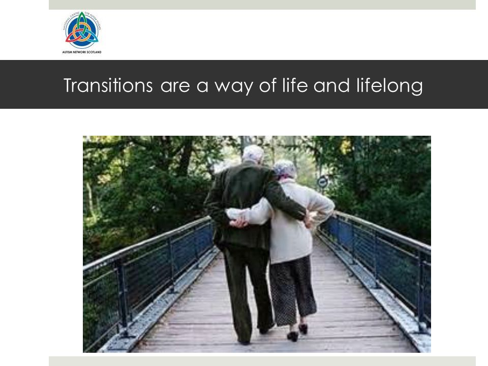 Transitions are a way of life and lifelong