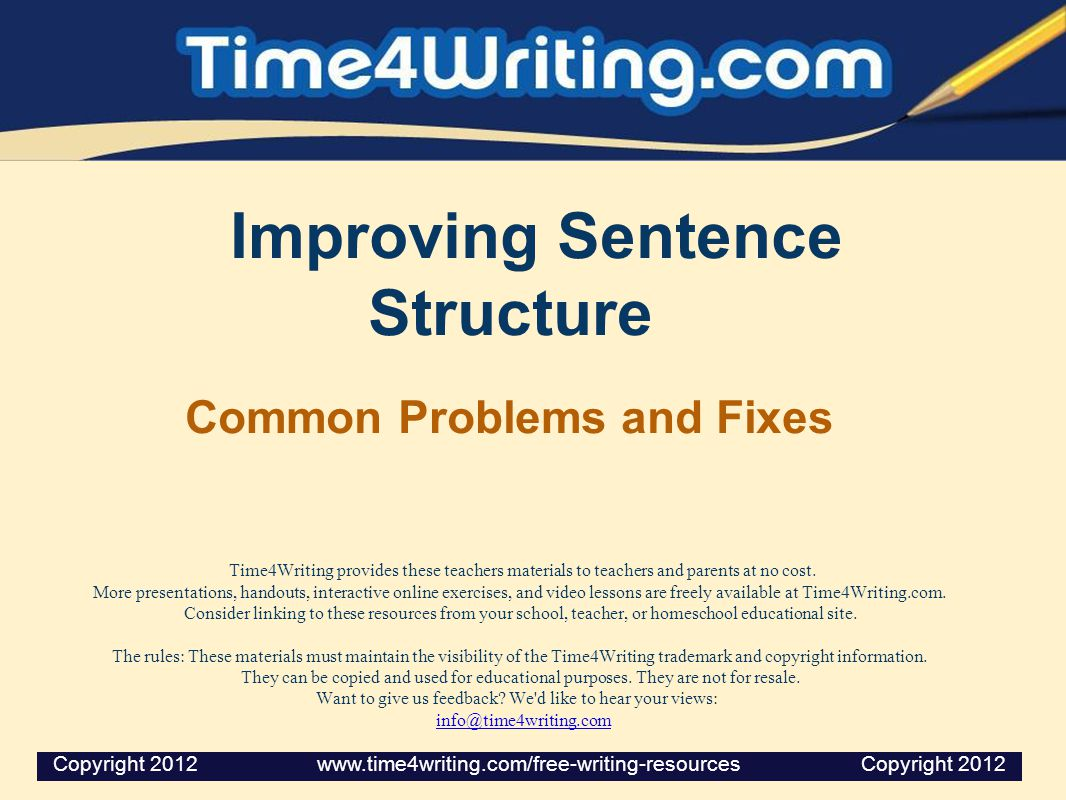Improving Sentence Structure Common Problems and Fixes Time4Writing provides these teachers materials to teachers and parents at no cost.
