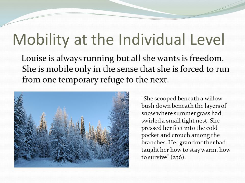Mobility at the Individual Level Louise is always running but all she wants is freedom.
