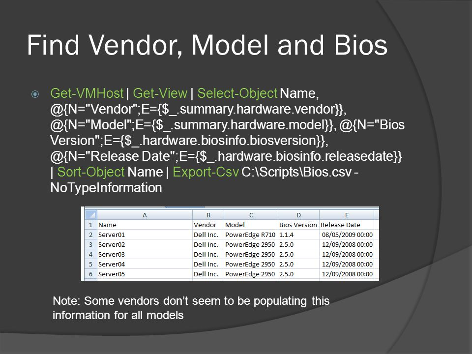 Find Vendor, Model and Bios  Get-VMHost   Get-View   Select-Object Name, @{N=