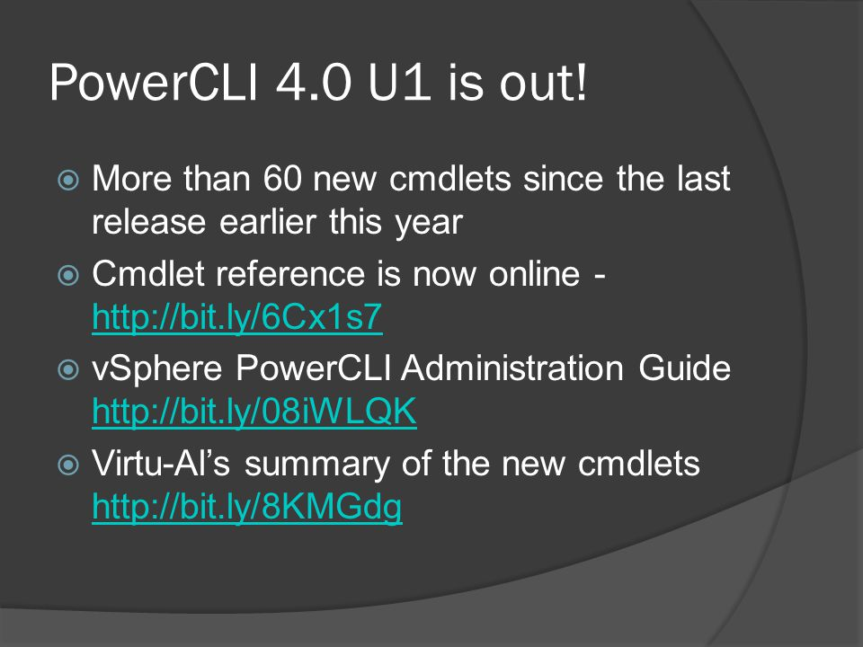 PowerCLI 4.0 U1 is out.